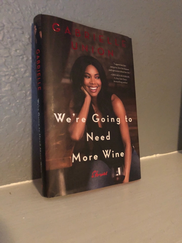 We're Going To Need More Wine by GabrielleUnion
